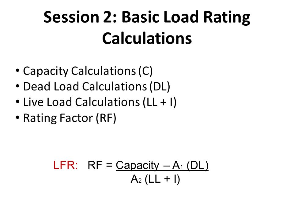 Session 2: Basic Load Rating Calculations