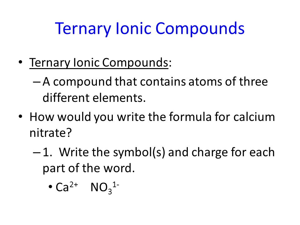Writing Formulas For Binary Ionic Compounds Ppt Video Online Download