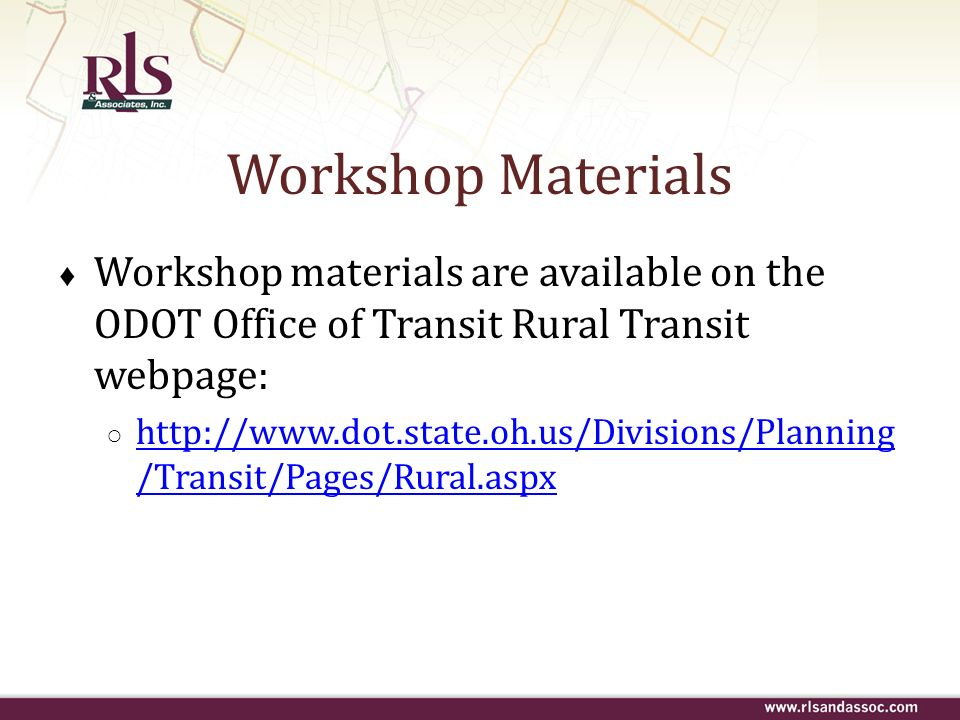 Workshop Materials Workshop materials are available on the ODOT Office of Transit Rural Transit webpage: