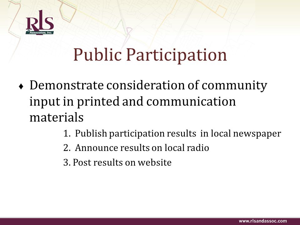 Public Participation Demonstrate consideration of community input in printed and communication materials.