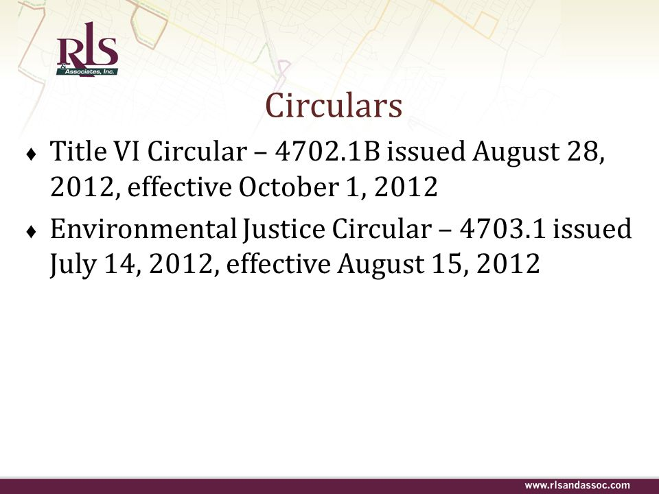 Circulars Title VI Circular – 4702.1B issued August 28, 2012, effective October 1, 2012.