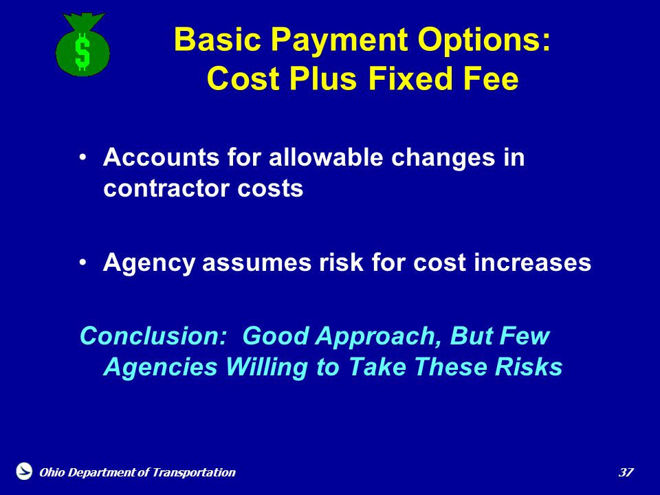 Basic Payment Options: Cost Plus Fixed Fee