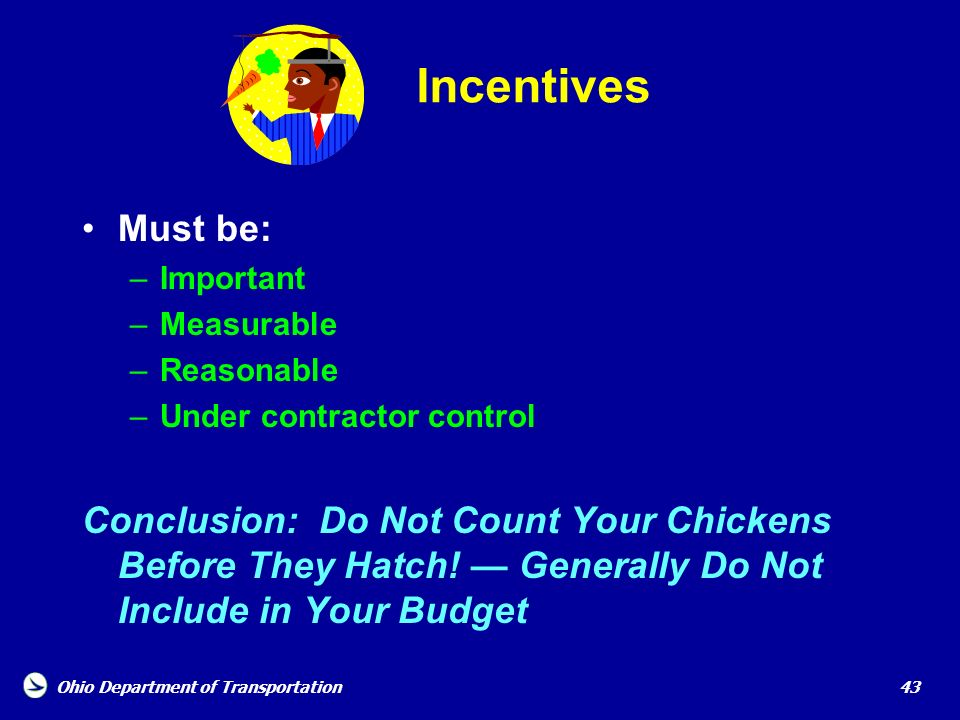 Incentives Must be: Important. Measurable. Reasonable. Under contractor control.