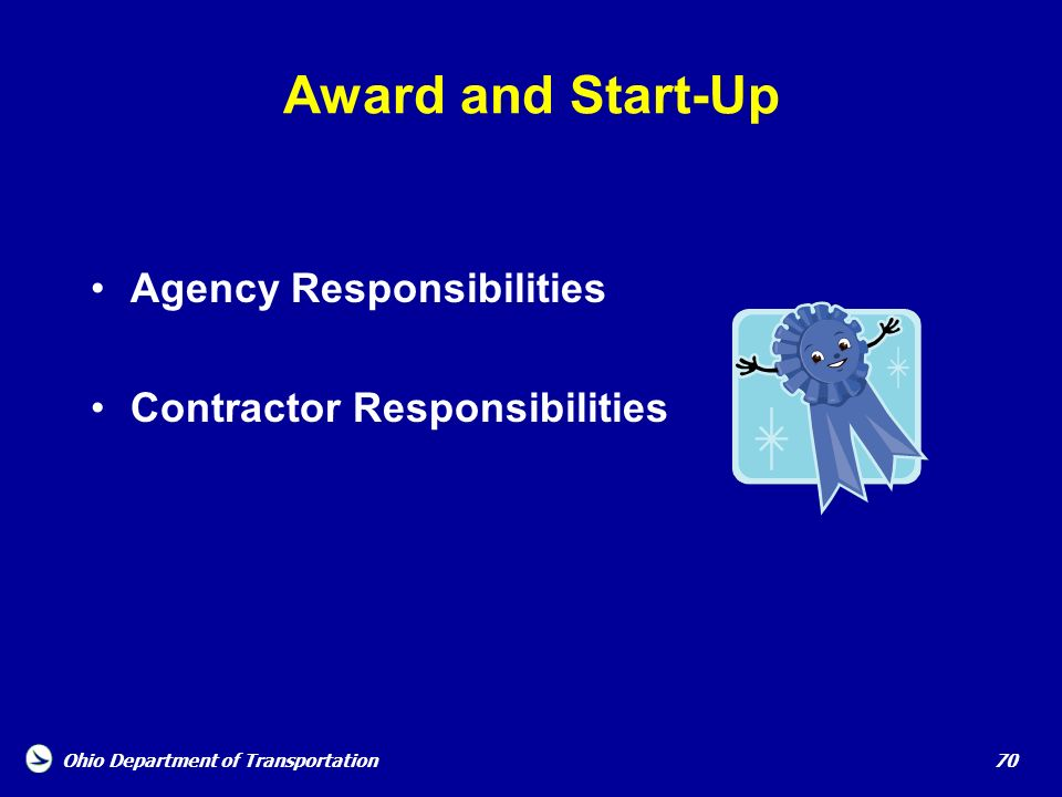 Award and Start-Up Agency Responsibilities Contractor Responsibilities