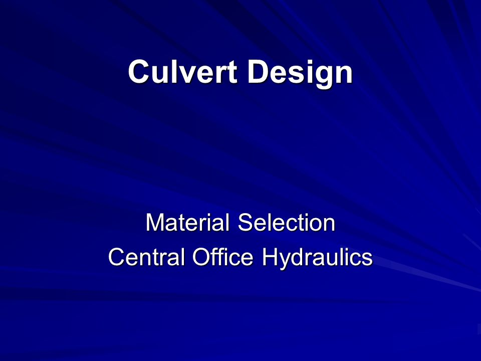 Material Selection Central Office Hydraulics