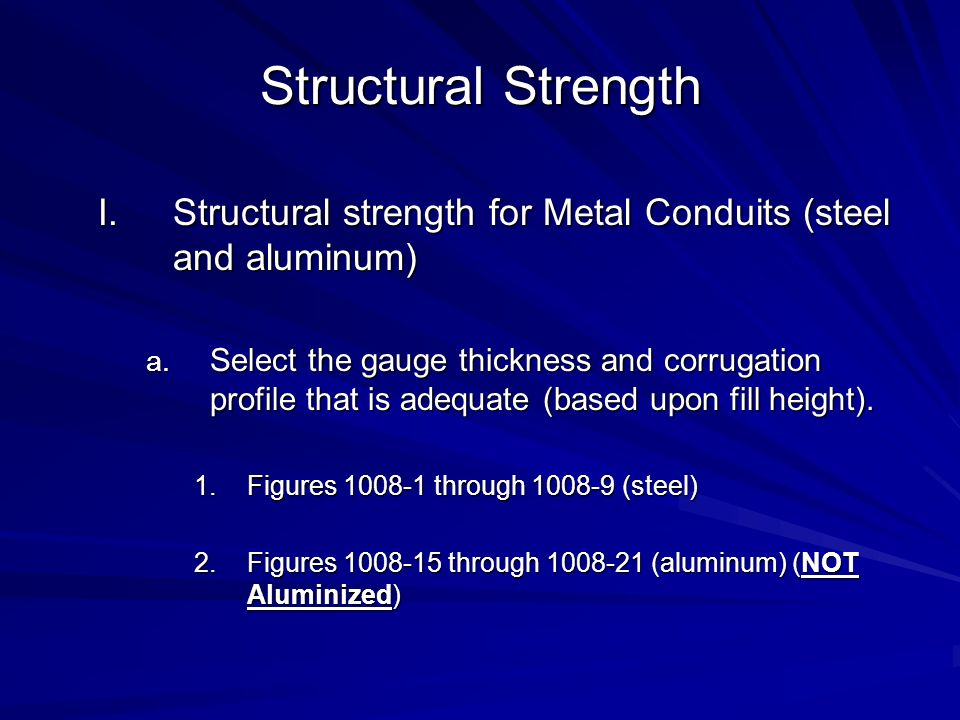 Structural Strength Structural strength for Metal Conduits (steel and aluminum)