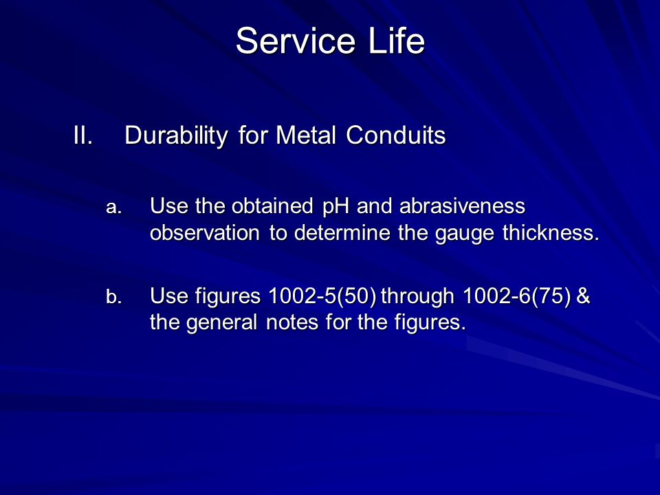 Service Life Durability for Metal Conduits