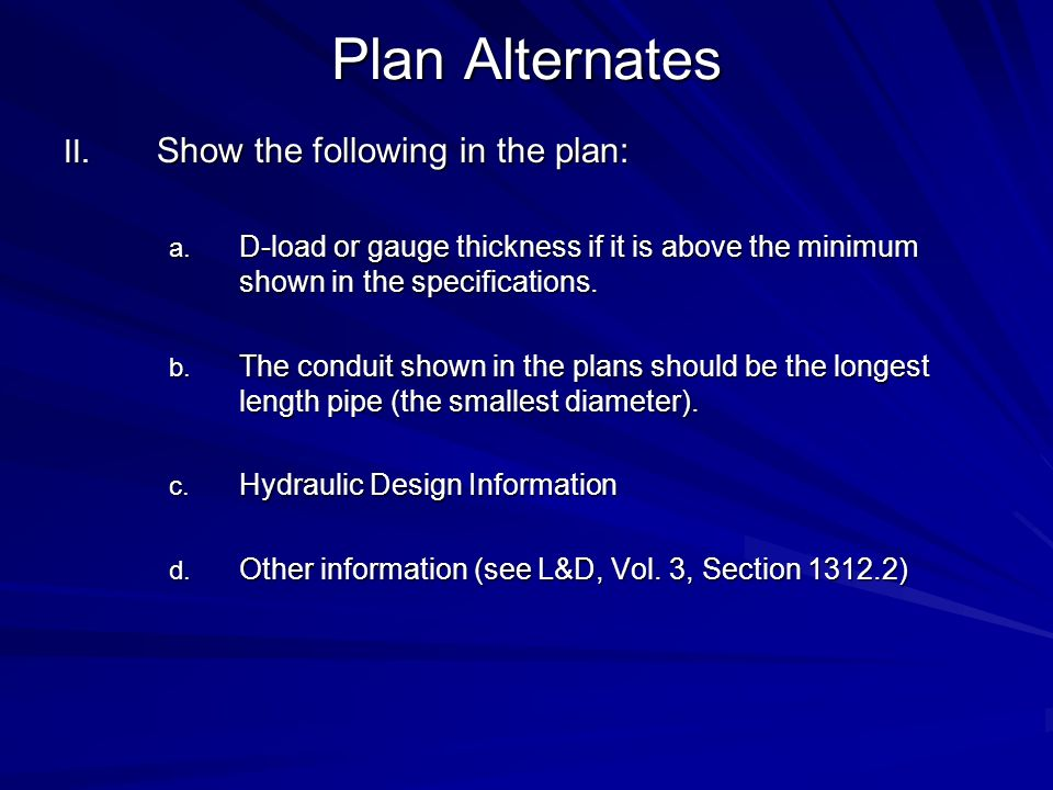 Plan Alternates Show the following in the plan: