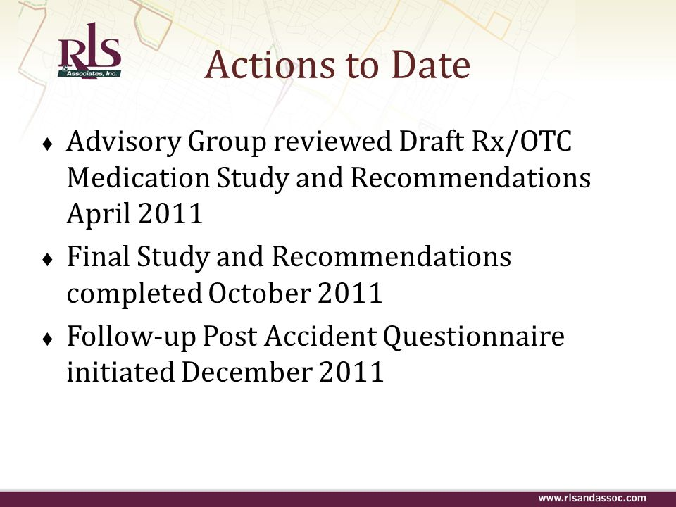 Actions to Date Advisory Group reviewed Draft Rx/OTC Medication Study and Recommendations April 2011.