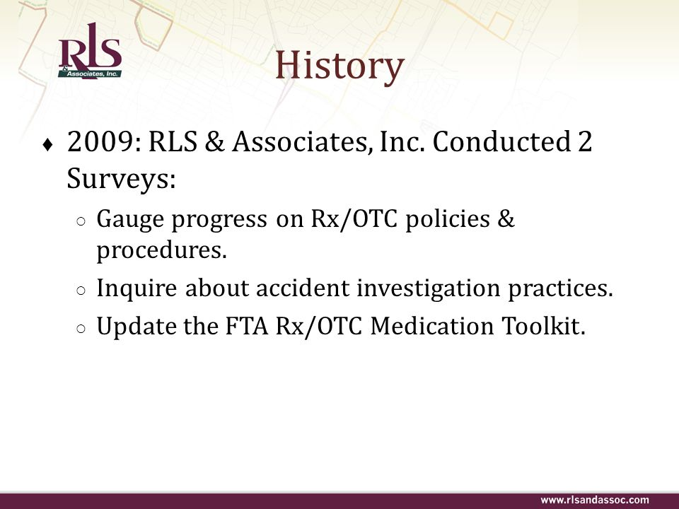 History 2009: RLS & Associates, Inc. Conducted 2 Surveys: