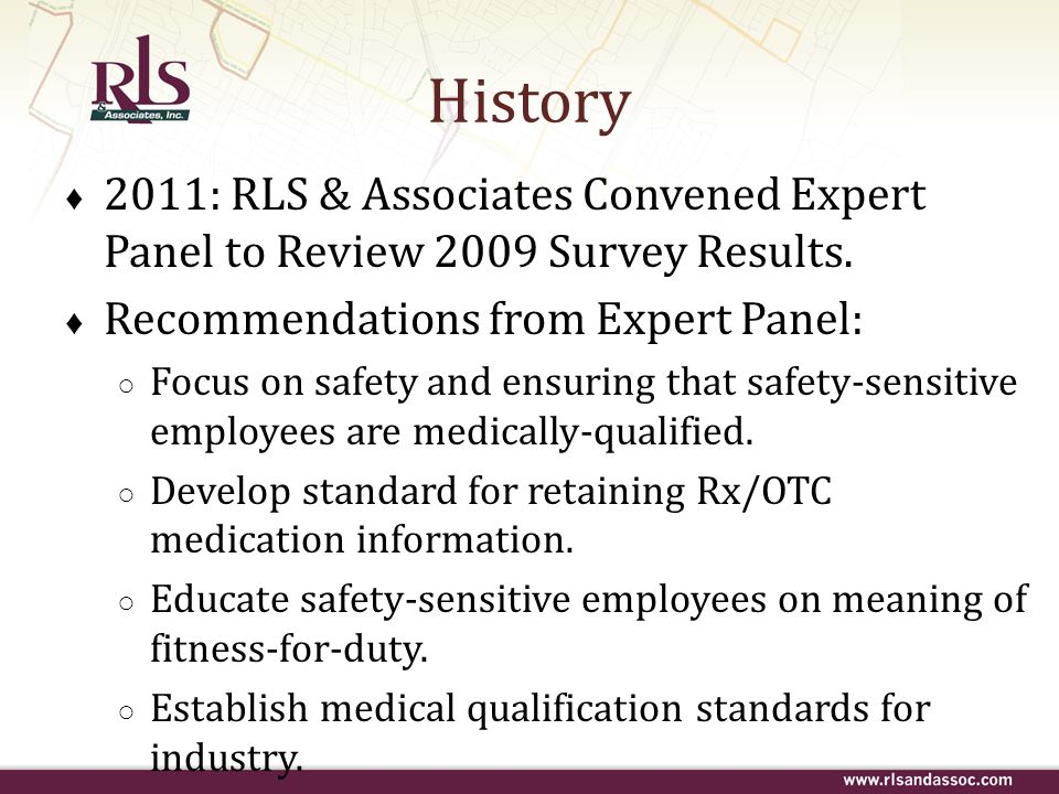 History 2011: RLS & Associates Convened Expert Panel to Review 2009 Survey Results. Recommendations from Expert Panel: