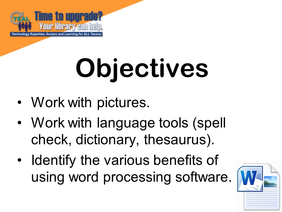 Objectives Work with pictures.