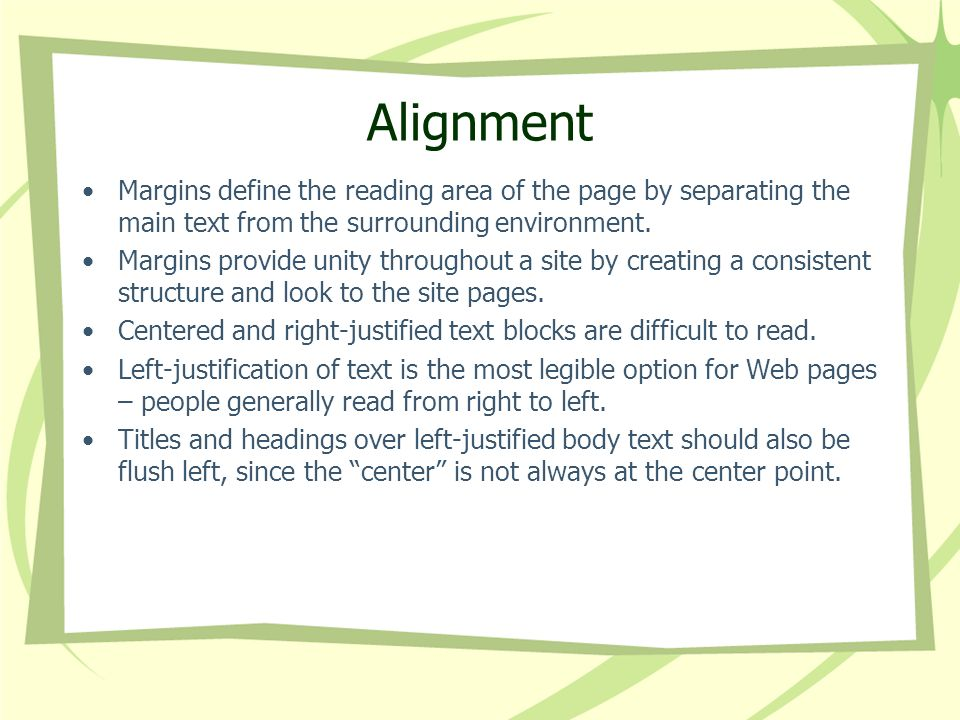Alignment Margins define the reading area of the page by separating the main text from the surrounding environment.