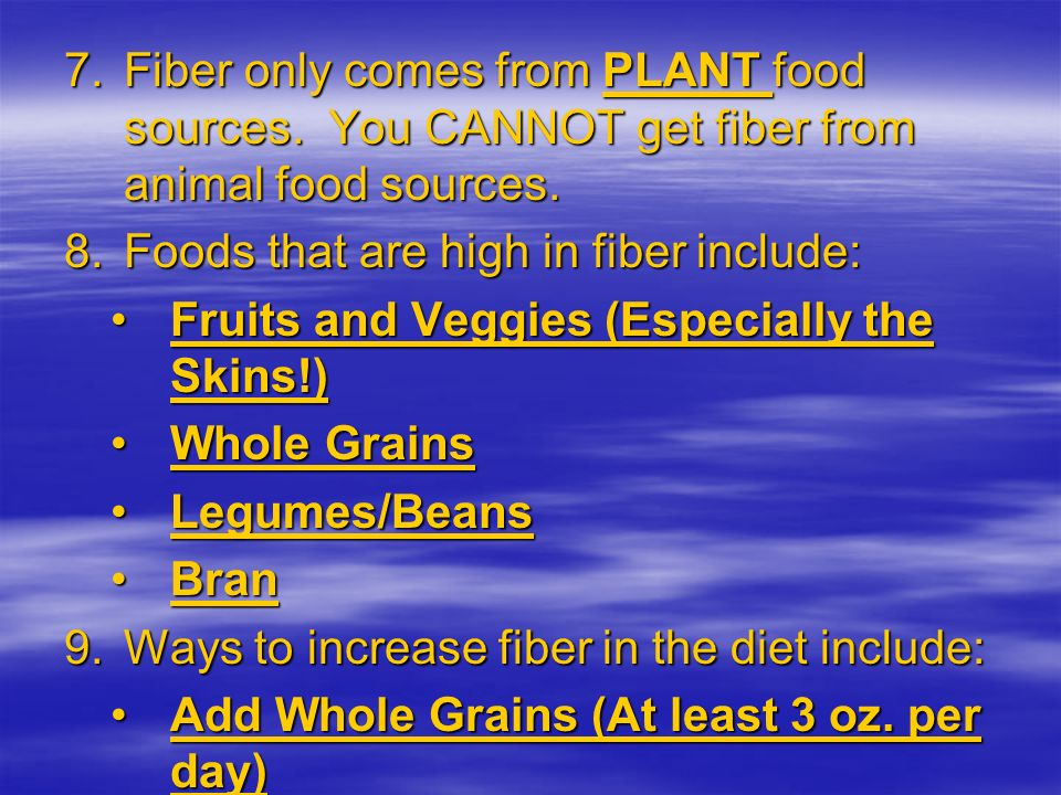 Fiber only comes from PLANT food sources