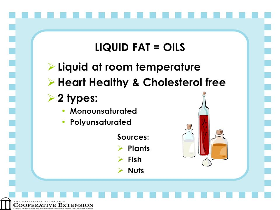 Liquid at room temperature Heart Healthy & Cholesterol free 2 types:
