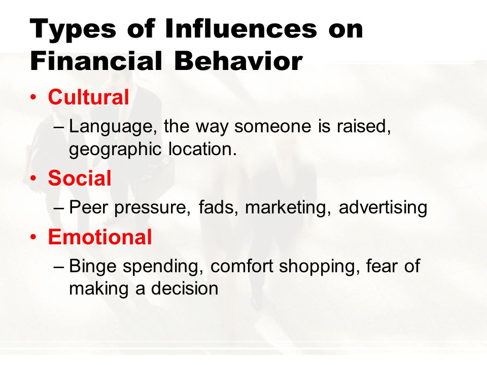 Types of Influences on Financial Behavior