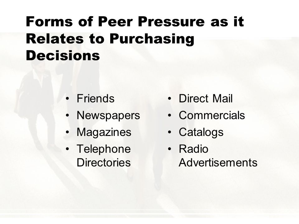 Forms of Peer Pressure as it Relates to Purchasing Decisions