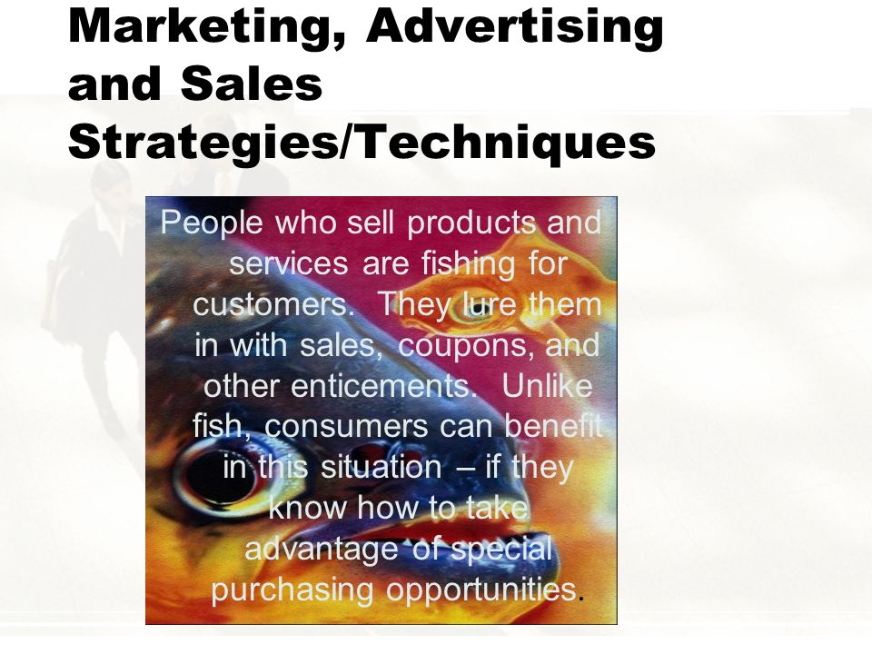 Marketing, Advertising and Sales Strategies/Techniques
