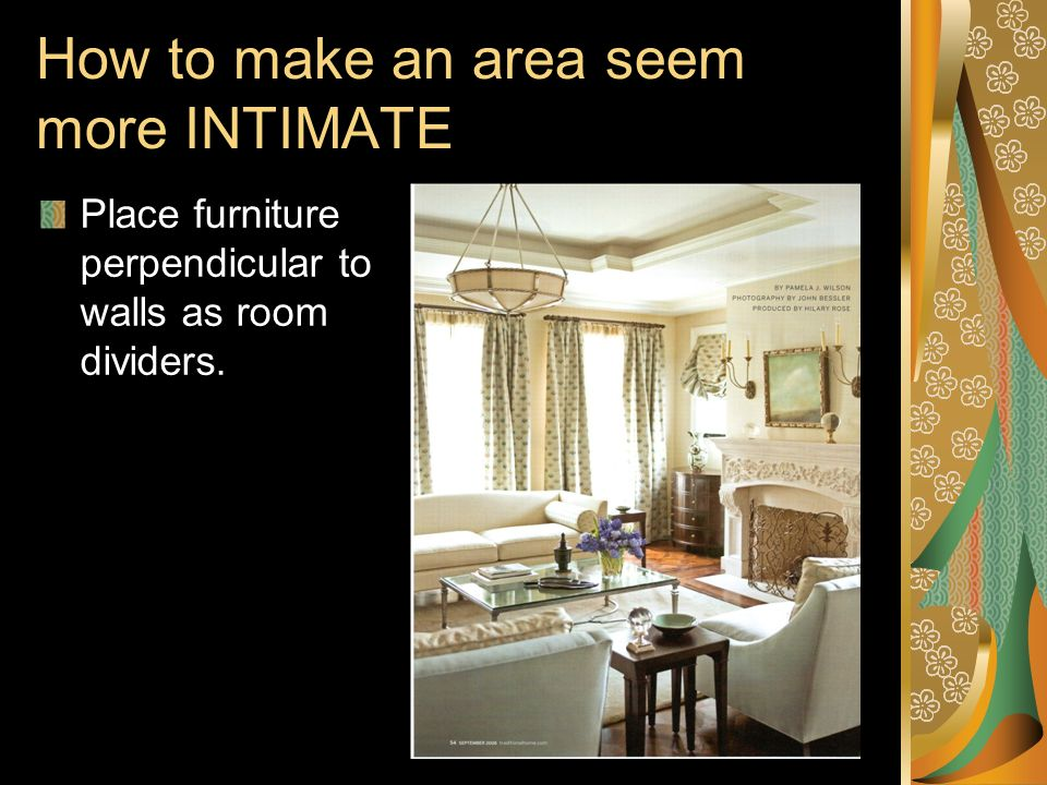 How to make an area seem more INTIMATE