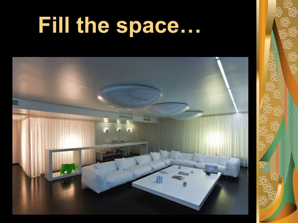 Fill the space…