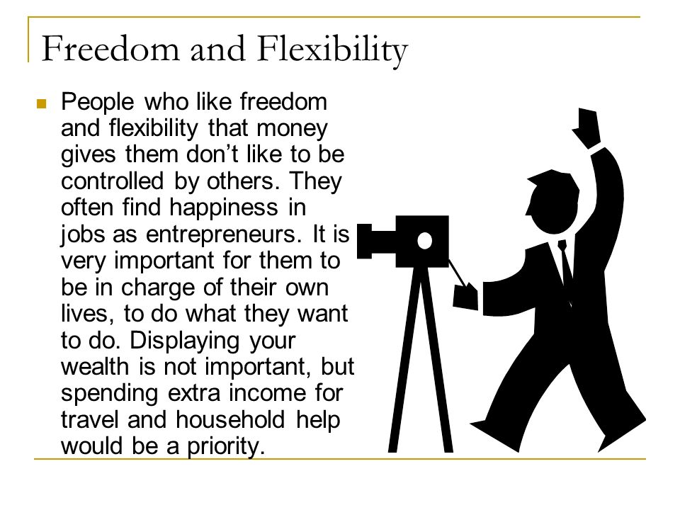 Freedom and Flexibility