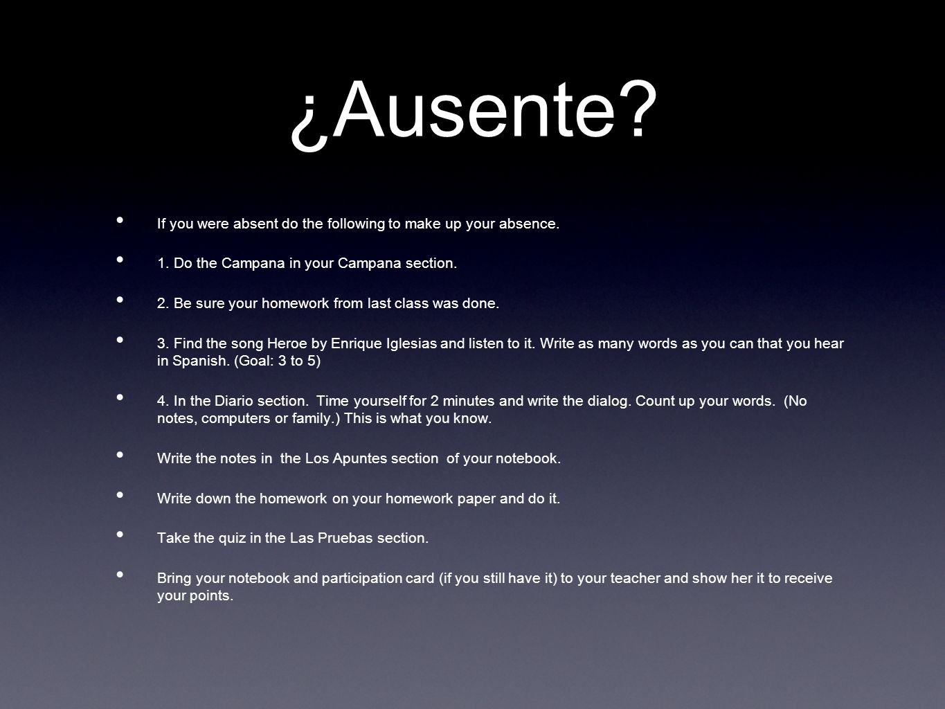 ¿Ausente If you were absent do the following to make up your absence.