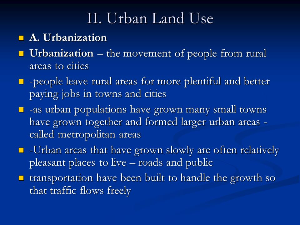 II. Urban Land Use A. Urbanization