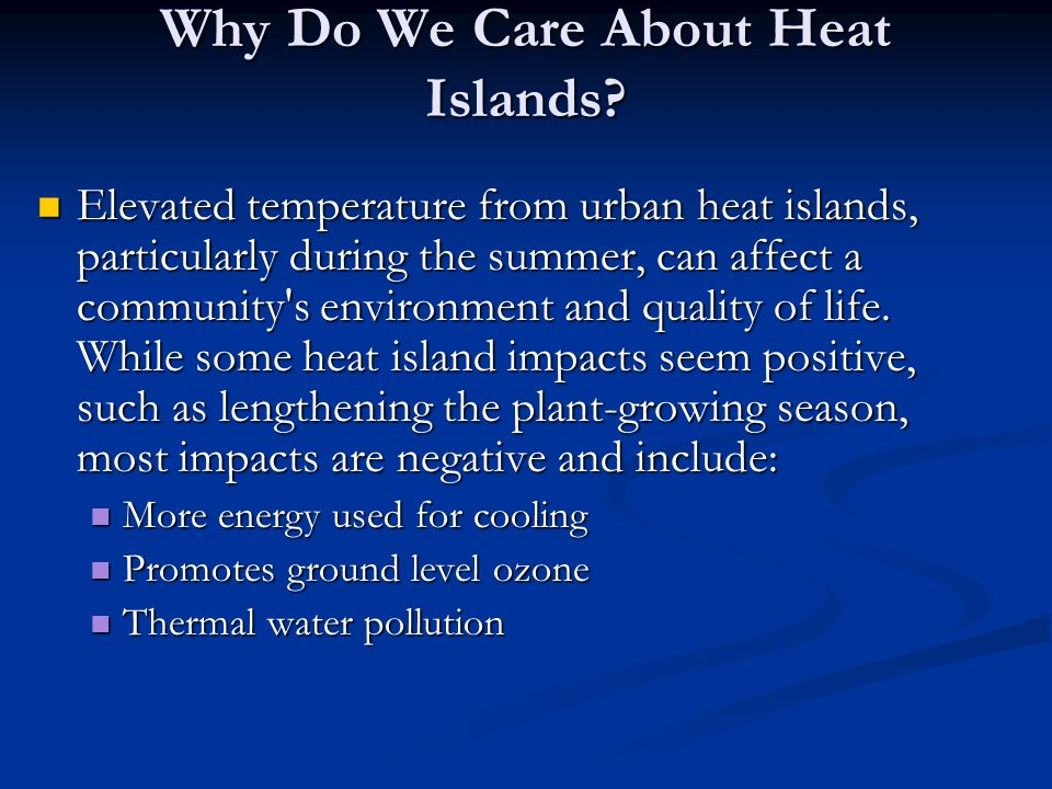 Why Do We Care About Heat Islands