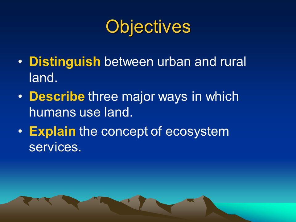 Objectives Distinguish between urban and rural land.