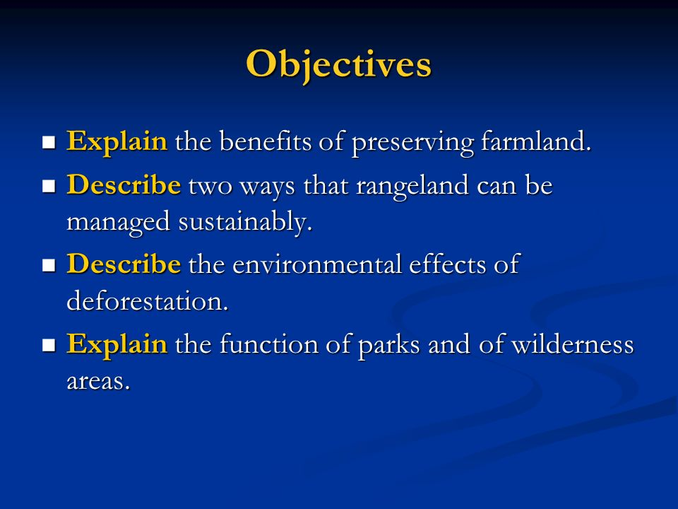 Objectives Explain the benefits of preserving farmland.