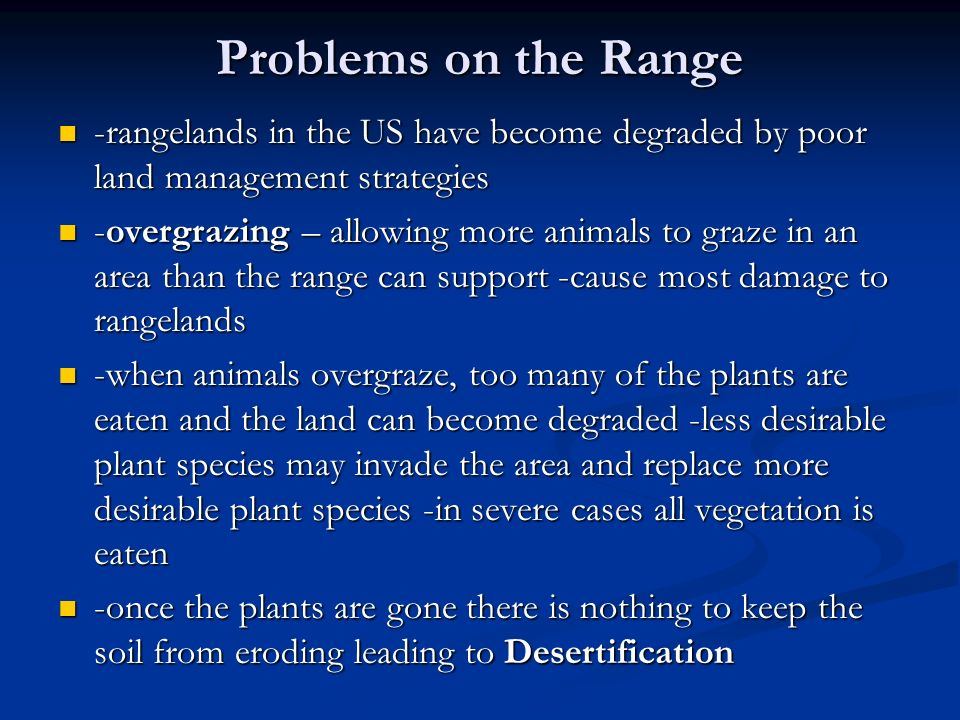 Problems on the Range -rangelands in the US have become degraded by poor land management strategies.