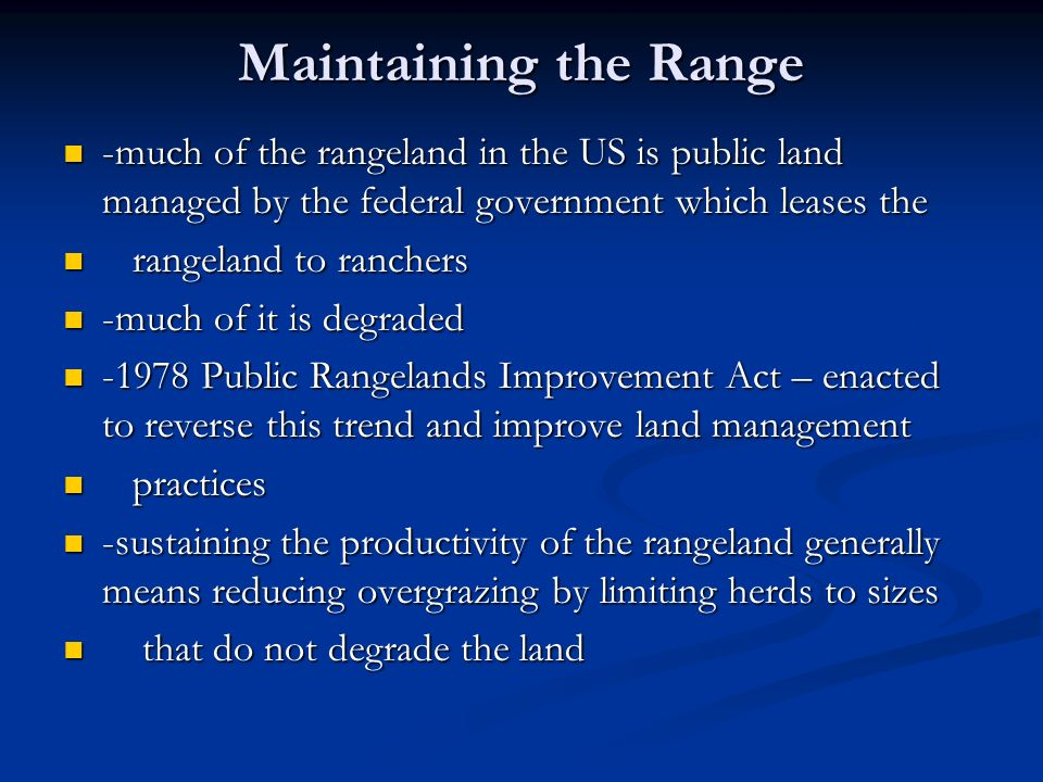 Maintaining the Range -much of the rangeland in the US is public land managed by the federal government which leases the.
