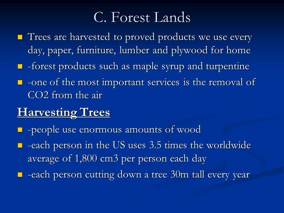 C. Forest Lands Harvesting Trees