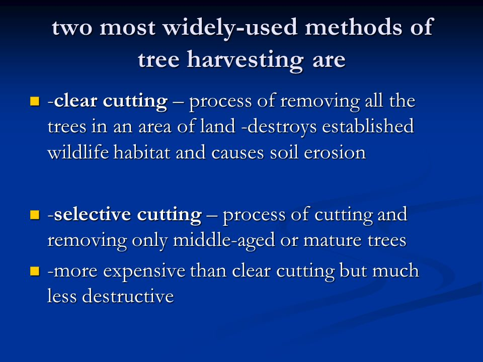 two most widely-used methods of tree harvesting are