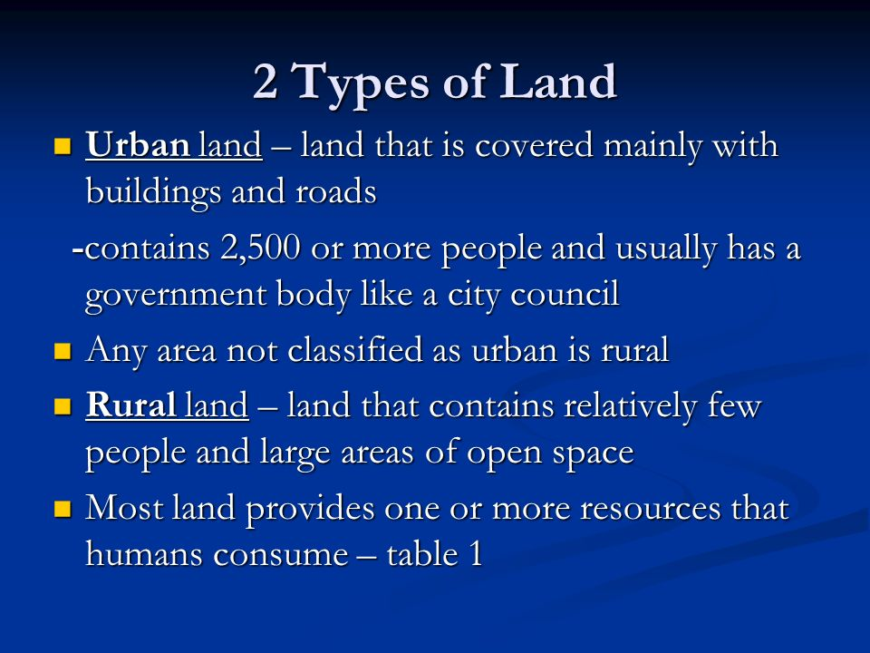 2 Types of Land Urban land – land that is covered mainly with buildings and roads.