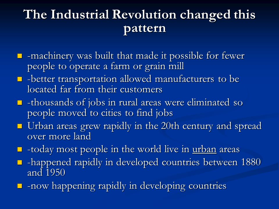 The Industrial Revolution changed this pattern
