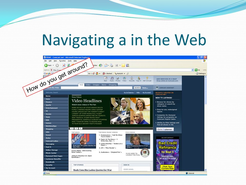 Navigating a in the Web How do you get around