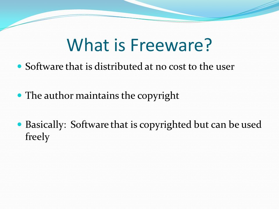 What is Freeware Software that is distributed at no cost to the user