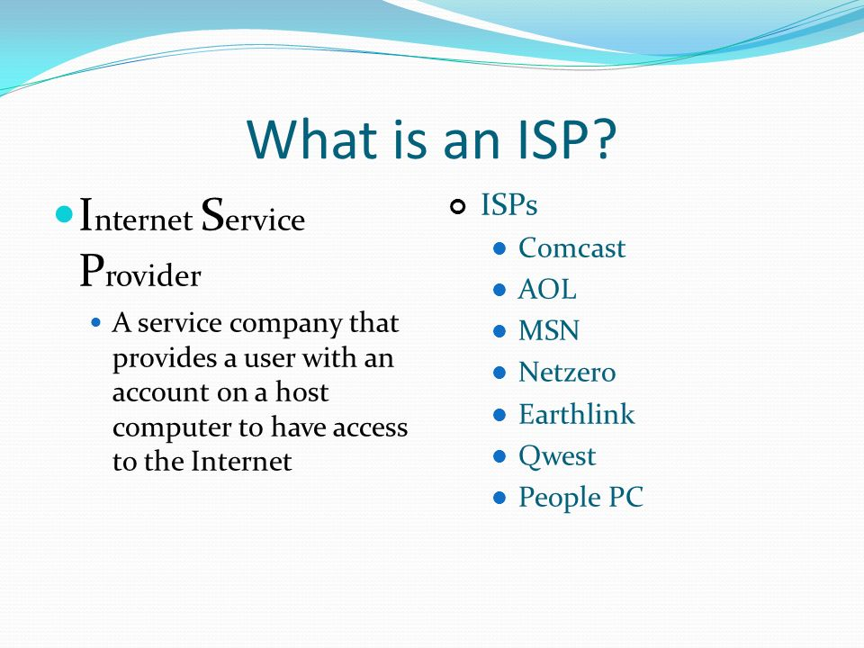 What is an ISP Internet Service Provider ISPs Comcast AOL