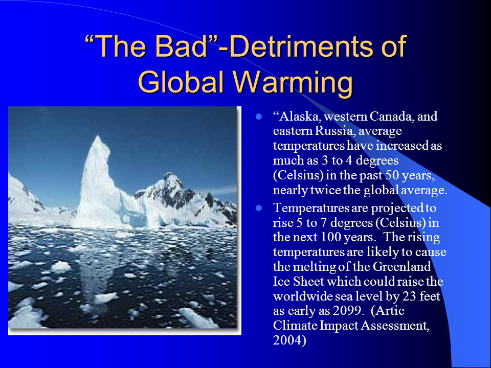 The Bad -Detriments of Global Warming