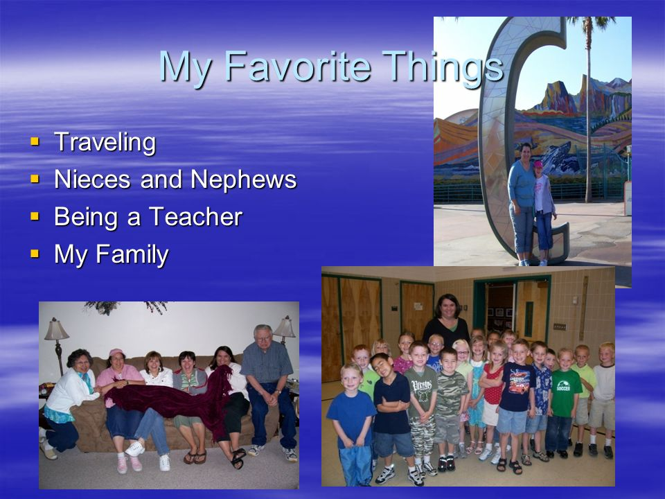 My Favorite Things Traveling Nieces and Nephews Being a Teacher