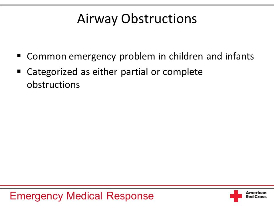 Airway Obstructions Common emergency problem in children and infants