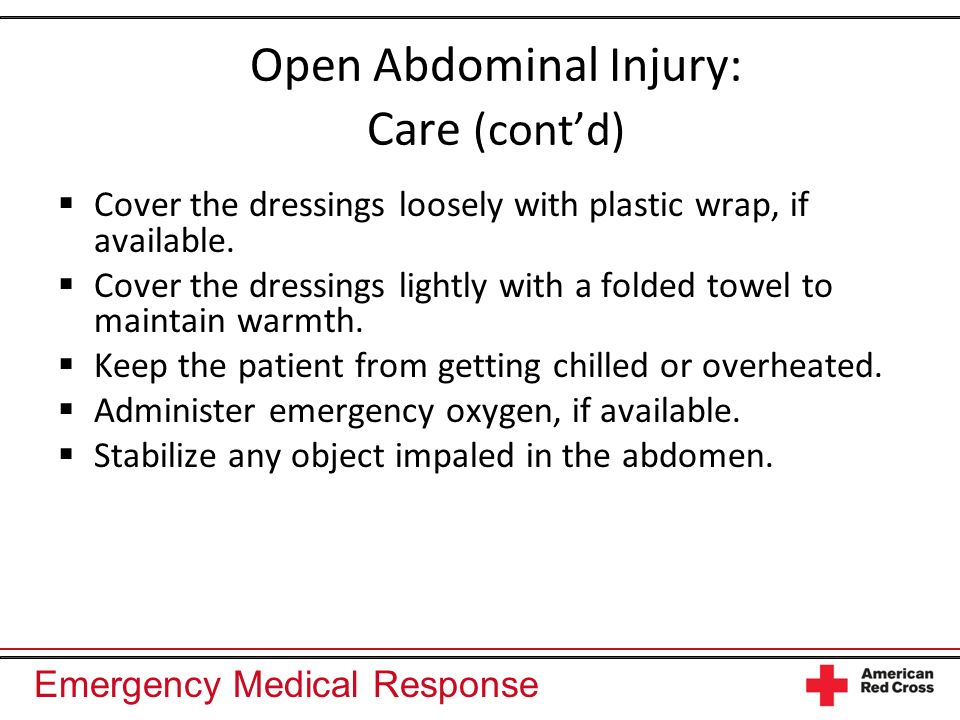 Open Abdominal Injury: Care (cont'd)