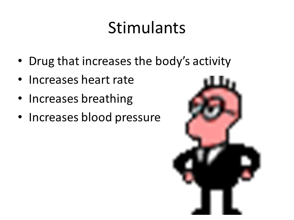 Stimulants Drug that increases the body's activity