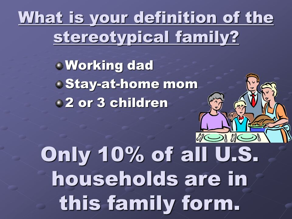 What is your definition of the stereotypical family