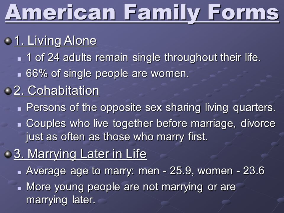 American Family Forms 1. Living Alone 2. Cohabitation