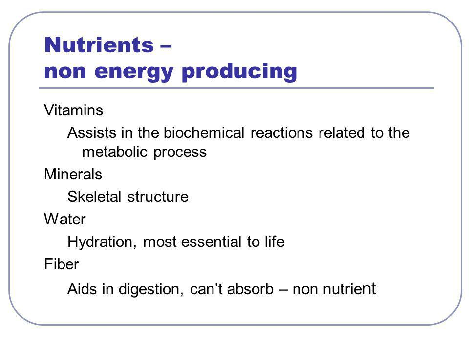 Nutrients – non energy producing