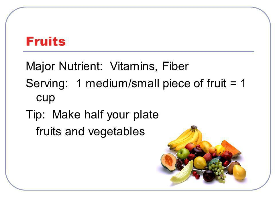 Fruits Major Nutrient: Vitamins, Fiber