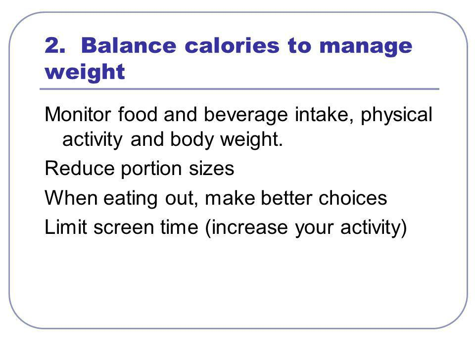 2. Balance calories to manage weight