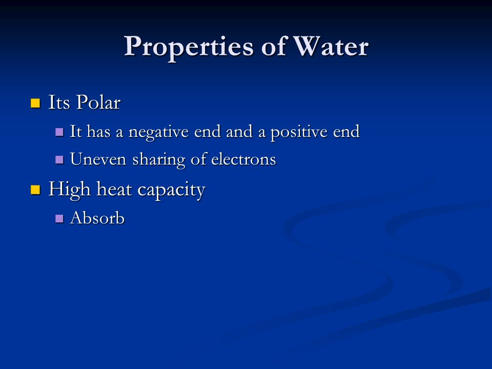 Properties of Water Its Polar High heat capacity